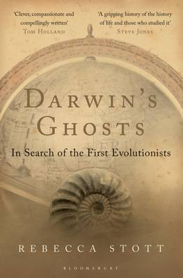 Darwin's Ghosts: In Search of the First Evolutionists (Hardback)