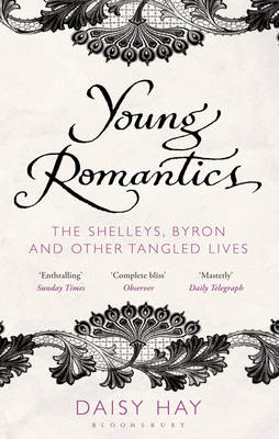 Young Romantics: The Shelleys, Byron and Other Tangled Lives (Paperback)