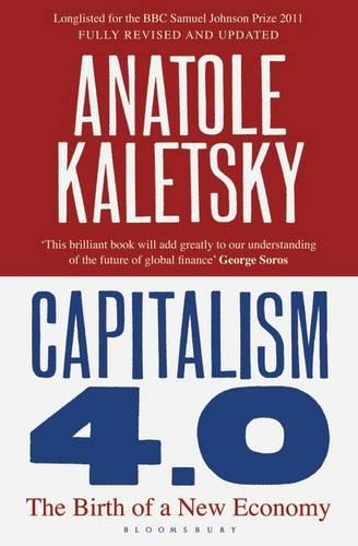 Capitalism 4.0: The Birth of a New Economy (Paperback)
