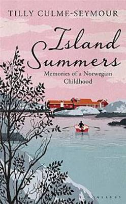 Island Summers: Memories of a Norwegian Childhood (Hardback)