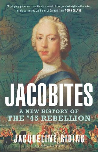 Jacobites: A New History of the '45 Rebellion (Hardback)