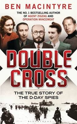 Double Cross: The True Story of The D-Day Spies (Hardback)