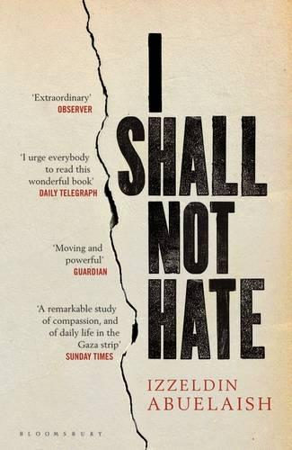 I Shall Not Hate: A Gaza Doctor's Journey on the Road to Peace and Human Dignity (Paperback)