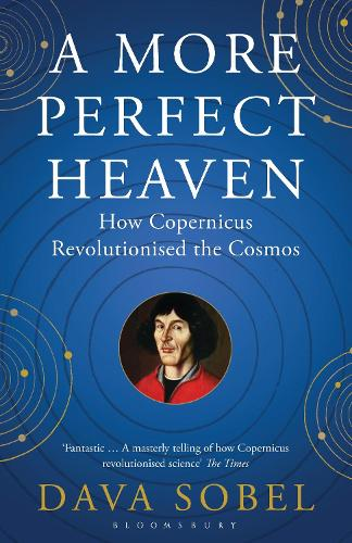 A More Perfect Heaven: How Copernicus Revolutionised the Cosmos (Paperback)
