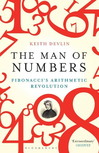 The Man of Numbers: Fibonacci's Arithmetic Revolution (Paperback)