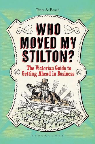 Who Moved My Stilton?: The Victorian Guide to Getting Ahead in Business (Hardback)