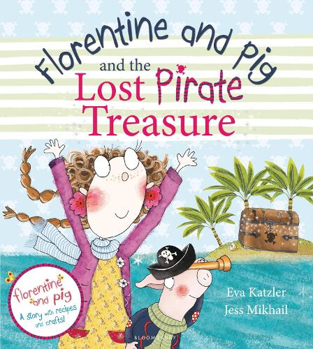 Florentine and Pig and the Lost Pirate Treasure (Paperback)