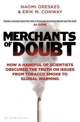 Merchants of Doubt: How a Handful of Scientists Obscured the Truth on Issues from Tobacco Smoke to Global Warming (Paperback)