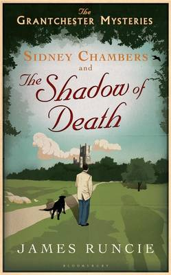Sidney Chambers and The Shadow of Death - Grantchester 1 (Hardback)