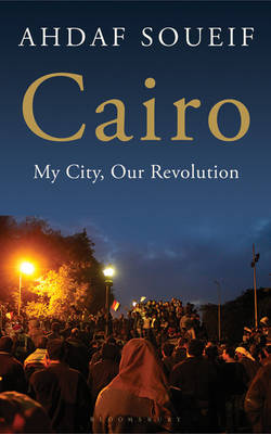 Cairo: My City, Our Revolution (Paperback)