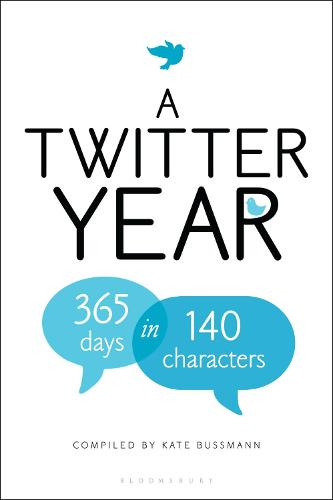 A Twitter Year: 365 Days in 140 Characters (Hardback)