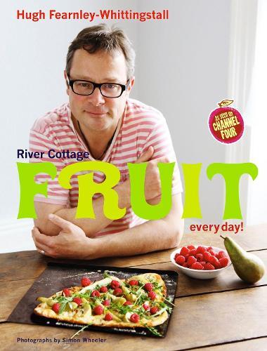 River Cottage Fruit Every Day! (Hardback)