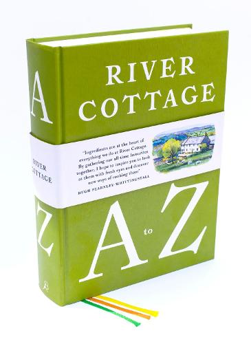 River Cottage A to Z: Our Favourite Ingredients, & How to Cook Them (Hardback)