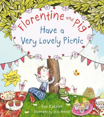 Florentine and Pig Have A Very Lovely Picnic (Hardback)
