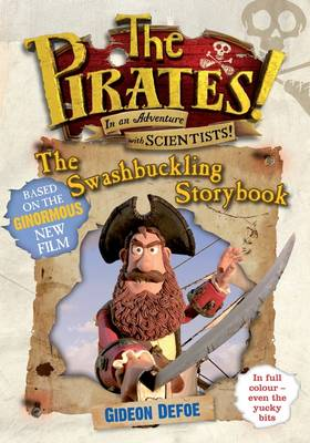 The Pirates! the Swashbuckling Storybook (Paperback)