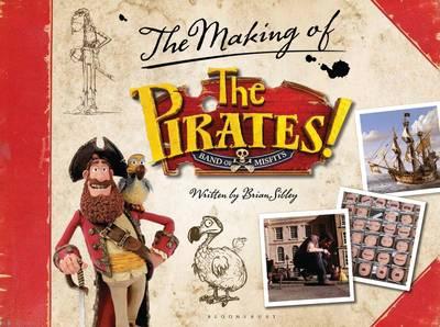 The Pirates! In an Adventure with Scientists: The Making of the Sony/Aardman Movie (Hardback)