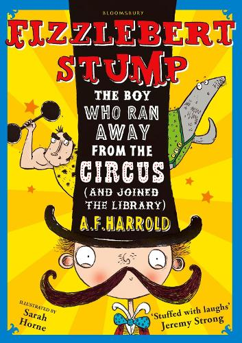 Fizzlebert Stump: The Boy Who Ran Away From the Circus (and joined the library) - Fizzlebert Stump 1 (Paperback)