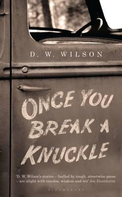 Once You Break a Knuckle: Stories (Hardback)