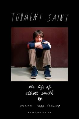 Torment Saint: The Life of Elliott Smith (Paperback)