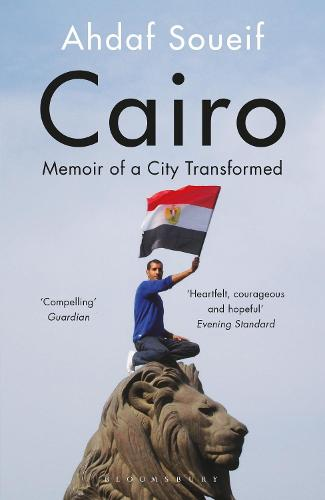 Cairo: Memoir of a City Transformed (Paperback)