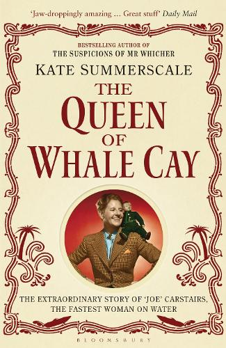The Queen of Whale Cay: The Extraordinary Story of `Joe' Carstairs, the Fastest Woman on Water (Paperback)