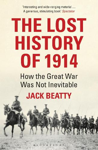 The Lost History of 1914: How the Great War Was Not Inevitable (Paperback)