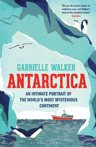 Antarctica: An Intimate Portrait of the World's Most Mysterious Continent (Paperback)