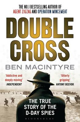 Double Cross: The True Story of The D-Day Spies (Paperback)
