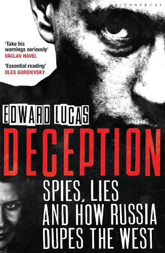 Deception: Spies, Lies and How Russia Dupes the West (Paperback)