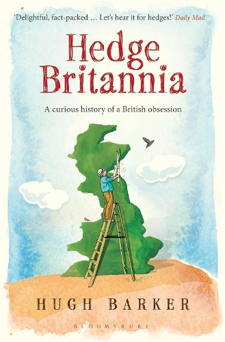 Hedge Britannia: A Curious History of a British Obsession (Paperback)