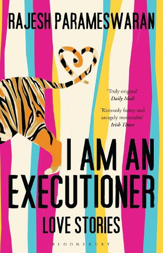 I Am An Executioner: Love Stories (Paperback)
