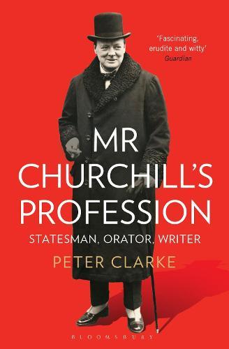 Mr Churchill's Profession: Statesman, Orator, Writer (Paperback)