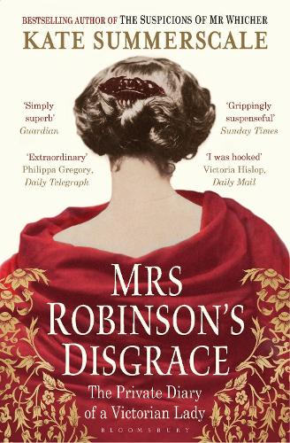 Mrs Robinson's Disgrace: The Private Diary of a Victorian Lady (Paperback)