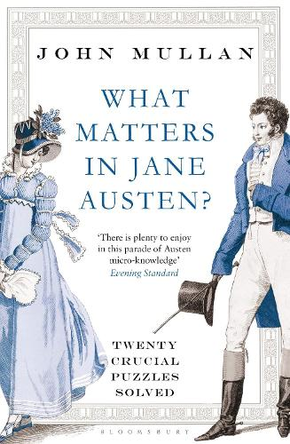 What Matters in Jane Austen?: Twenty Crucial Puzzles Solved (Paperback)