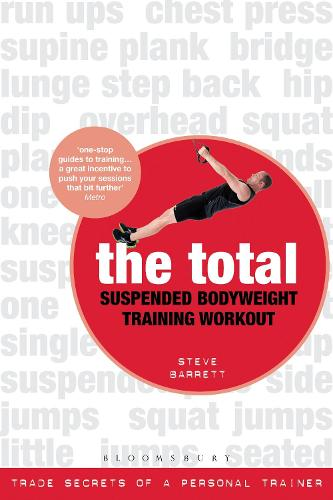 The Total Suspended Bodyweight Training Workout: Trade Secrets of a Personal Trainer (Paperback)