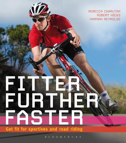 Fitter, Further, Faster: Get Fit for Sportives and Road Riding (Paperback)