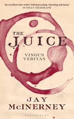 The Juice: Vinous Veritas (Hardback)