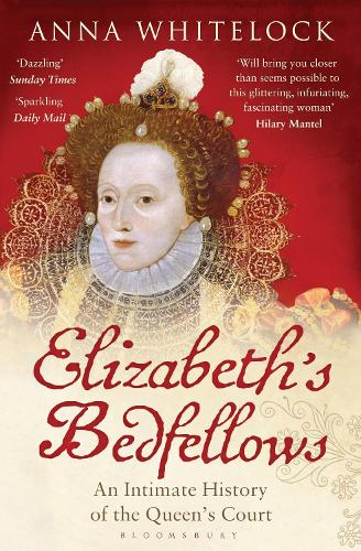 Elizabeth's Bedfellows: An Intimate History of the Queen's Court (Paperback)