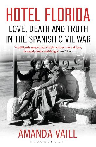 Hotel Florida: Truth, Love and Death in the Spanish Civil War (Paperback)