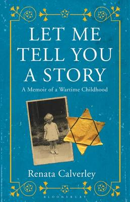 Let Me Tell You a Story: A Memoir of a Wartime Childhood (Hardback)