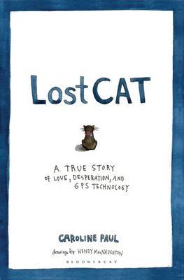 Lost Cat: A True Story of Love, Desperation, and GPS Technology (Hardback)