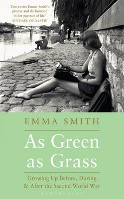 As Green as Grass: Growing Up Before, During & After the Second World War (Hardback)