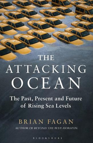 The Attacking Ocean: The Past, Present, and Future of Rising Sea Levels (Hardback)