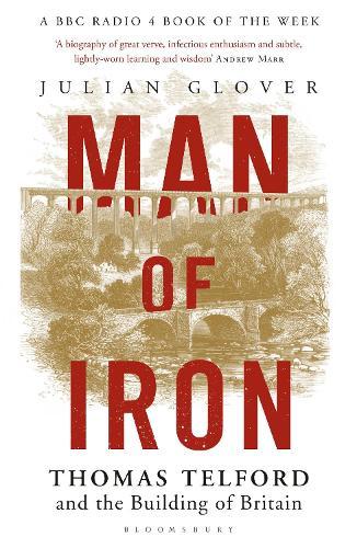 Man of Iron: Thomas Telford and the Building of Britain (Hardback)