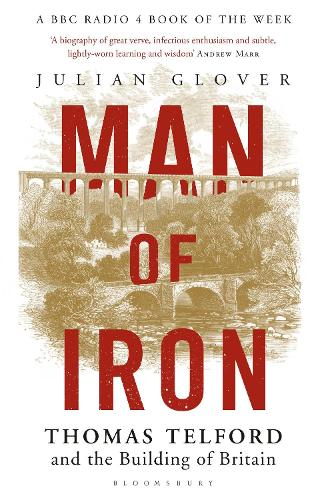 Man of Iron: Thomas Telford and the Building of Britain (Paperback)