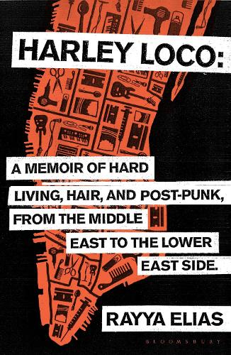 Harley Loco: A Memoir of Hard Living, Hair and Post-Punk, from the Middle East to the Lower East Side (Paperback)