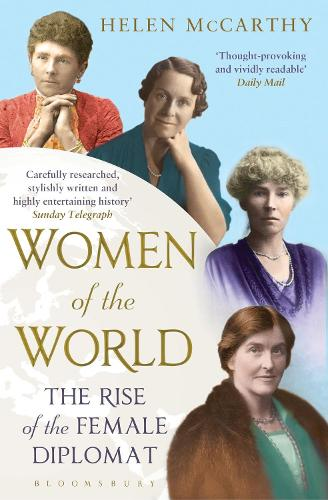 Women of the World: The Rise of the Female Diplomat (Paperback)