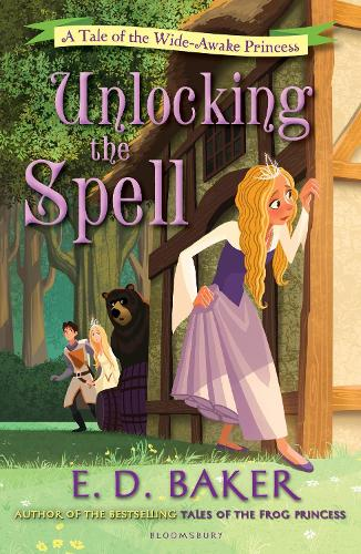 Unlocking the Spell: A Tale of the Wide-Awake Princess - The Wide-Awake Princess (Paperback)
