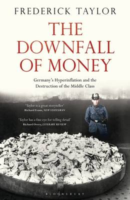 The Downfall of Money: Germany's Hyperinflation and the Destruction of the Middle Class (Hardback)