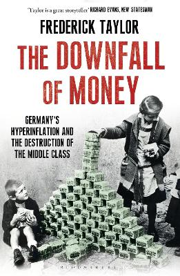 The Downfall of Money: Germany's Hyperinflation and the Destruction of the Middle Class (Paperback)